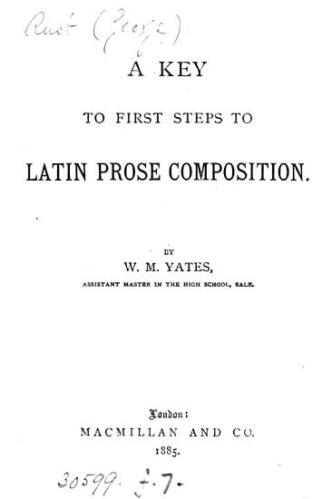 A key to First steps to Latin prose composition  by G  Rust   PDF