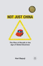 Not Just China: The Rise of Recalls in the Age of Global Business