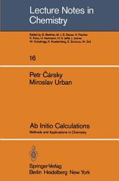 Ab Initio Calculations: Methods and Applications in Chemistry