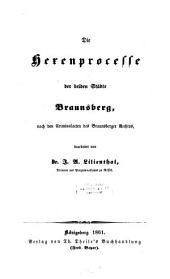 Die Hexenprocesse der beiden Städte Braunsberg: nach d. Criminalacten d. Braunsberger Archivs
