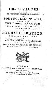 Observações sobre as principaes causas da decadencia dos Portuguezes na Asia: escritas em fórma de dialogo, como titulo de Soldado pratico