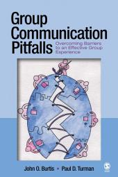 Group Communication Pitfalls: Overcoming Barriers to an Effective Group Experience