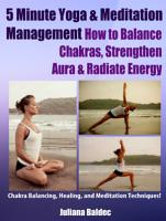 5 Minute Yoga Anatomy  Chakras Balancing   Body Strength   3 In 1 PDF