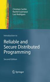 Introduction to Reliable and Secure Distributed Programming: Edition 2