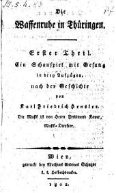Die Waffenruhe in Thüringen. Ein Schauspiel mit Gesang ... nach der Geschichte von Karl Friedrich Hensler. Die Musik ist von ... Ferdinand Kauer