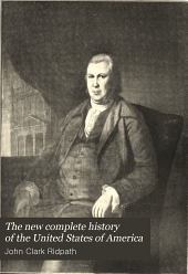 The new complete history of the United States of America: Volume 6