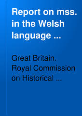 Report on Mss. in the Welsh Language ...