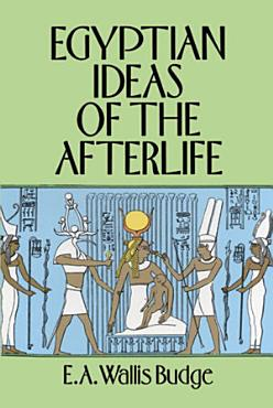 Egyptian Ideas of the Afterlife PDF