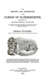 The History and Antiquities of the Parish of Hammersmith, Accompanied with Biographical Notices