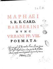 Maphaei S.R.E. card. Barberini nunc Vrbani pp. 8. Poemata