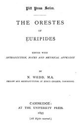 Orestes of Euripides: Edited with introd., notes and metrical appendix by N. Wedd