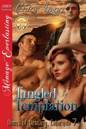Tangled by Temptation [Doms of Destiny, Colorado 7]