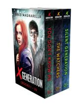 XGeneration, Books 1-3: You Don't Know Me, The Watchers, and Silent Generation
