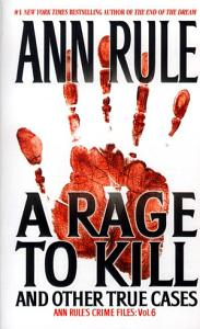 A Rage To Kill And Other True Cases  PDF