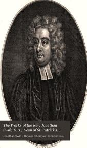 The Works of the Rev. Jonathan Swift, D.D., Dean of St. Patrick's, Dublin