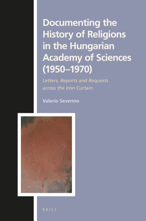 Documenting the History of Religions in the Hungarian Academy of Sciences (1950‒1970)