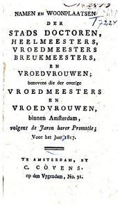 Namen en woonplaatsen der heeren medecinae doctores, heel- en vroedmeesters en apothekers mits gaders die der vroedvrouwen binnen Amsterdam: Volume 1