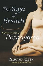 The Yoga of Breath:A Step-by-Step Guide to Pranayama