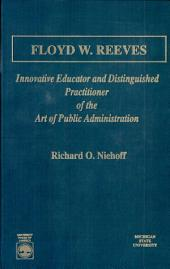 Floyd W. Reeves: Innovative Educator and Distinguished Practitioner of the Art of Public Administration