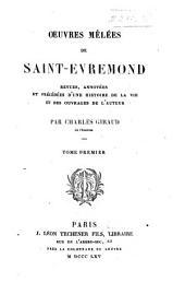 Oeuvres mêlées: revues, annotées et précédées d'une histoire de la vie et des ouvrages de l'auteur, Volume1