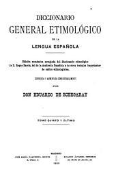 Diccionario general etimológico de la lengua española: Volumen 5