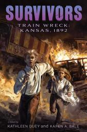 Train Wreck: Kansas, 1892