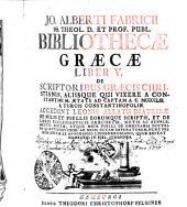 Jo. Alberti Fabricii ... Bibliothecae Graecae ...: liber V.