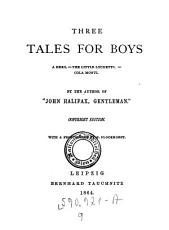 Three Tales for Boys  A Hero  The Little Lychetts  Cola Monti  By the Author of John Halifax  Gentleman  Copyright Ed  With a Frontispiece by B  Plockhorst PDF