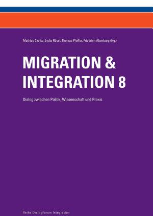 Migration   Integration 8   Dialog zwischen Politik  Wissenschaft und Praxis PDF