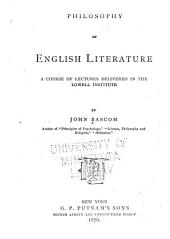 Philosophy of English Literature, a Course of Lectures Delivered in the Lowell Institute