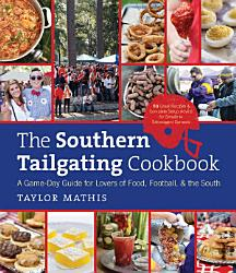 The Southern Tailgating Cookbook Book PDF