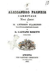 Ad Alessandro Farnese cardinale versi latini di M. Antonio Flaminio