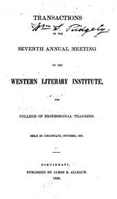 Transactions of the Annual Meetings of the Western Literary Institute and College of Professional Teachers: Volume 7