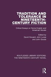 Tradition and Tolerance in Nineteenth Century Fiction: Critical Essays on Some English and American Novels