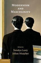 Modernism and Masculinity PDF