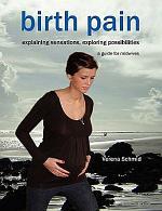 Birth Pain - Explaining Sensations, Exploring Possibilities