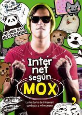 Internet según MOX. La historia de internet contada a mi manera