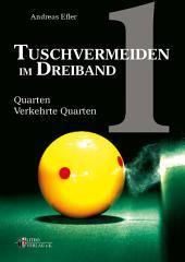 Tuschvermeiden im Dreiband Band 1: Quarten - Verkehrte Quarten