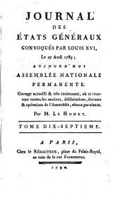 Journal des Et́ats généraux, convoqués par Louis XVI.: Volume17
