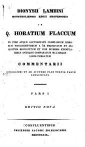 In Q. Horatium Flaccum ex fide complurium librorum mss. a se emendatum et cum diversis exemplaribus antiquis comparatum commentarii, ab auctore plus tertia parte amplificati: Volume 1