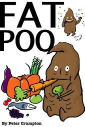 Fat Poo: How a boy lost weight... told as a Poo.