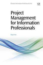 Project Management for Information Professionals