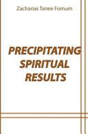 Precipitating Spiritual Results PDF