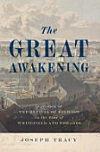 The Great Awakening A History Of The Revival Of Religion In The Time Of Whitefield And Edwards