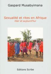 Sexualité et rites en Afrique: Hier et aujourd'hui