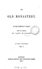 The old monastery, by the author of 'Clara'. From the orig. [in Namenlose Geschichten], by lady Wallace