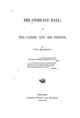 The Snoblace Ball  Or  Pill Garlic and His Friends