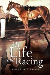 My Life and Racing: Insight Into Racing