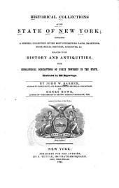 Historical Collections of the State of New York: Containing a General Collection of the Most Interesting Facts, Traditions, Biographical Sketches, Anecdotes, &c. Relating to Its History and Antiquities, with Geographical Descriptions of Every Township in the State ; Illustrated by 230 Engravings