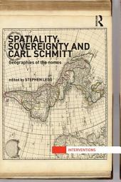 Spatiality, Sovereignty and Carl Schmitt: Geographies of the Nomos